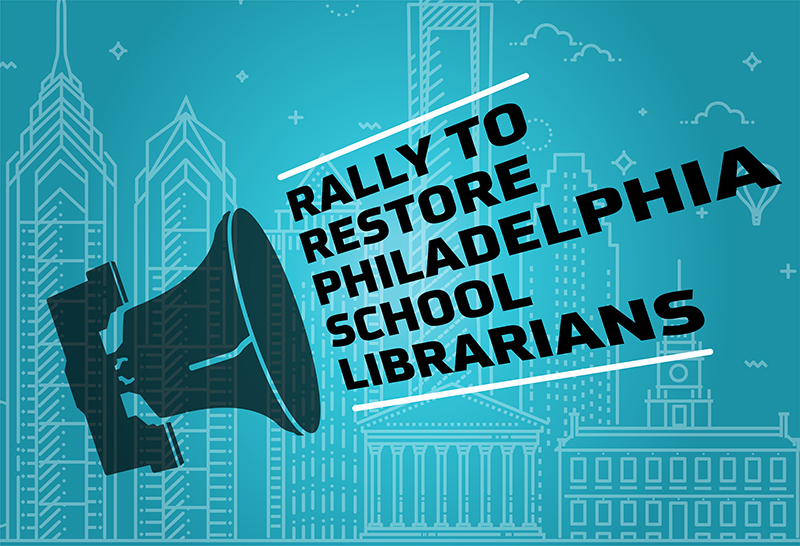 Pennsylvania School Librarians Association Plans Advocacy Rally in Philadelphia