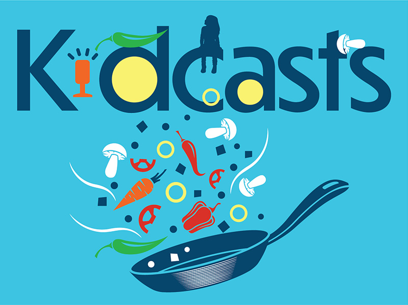 Podcasts for K-12 Chefs | Kidcasts