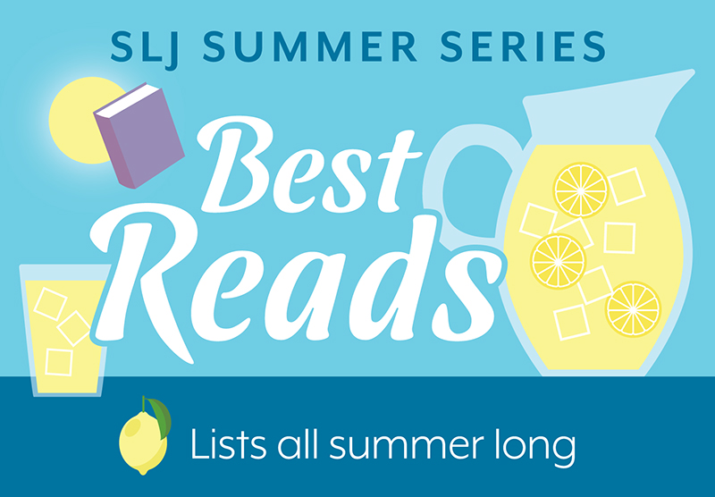 Announcing SLJ's Summer Reading Series: Best Reads All Summer Long