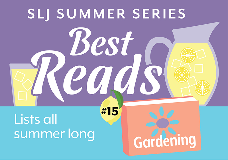 Eight Books About Gardening for the Whole Family | Summer Reading 2020