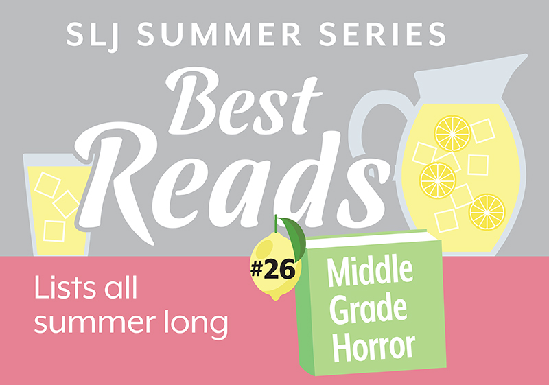 13 Middle Grade Thrills and Chills for Tween Horror Buffs | Summer Reading 2020