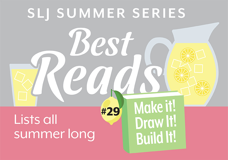 Make It! Draw It! Build It!: 11 Books To Inspire Intergenerational Family Activities | Summer Reading 2020